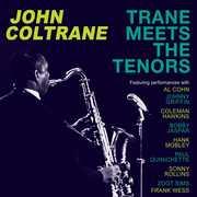 Trane Meets The Tenors , John Coltrane