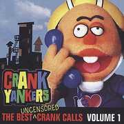 The Best Uncensored Crank Calls, Vol. 1 [Explicit Content]