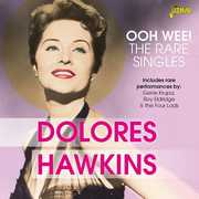Ooh Wee! The Rare Singles [Import] , Dolores Hawkins