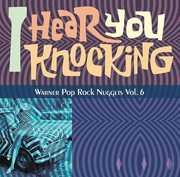Warner Nuggets: Hear You Knocking - Warner Pop Rock Nuggets Vol. 6 [Import] , Various Artists