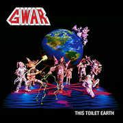 This Toilet Earth , GWAR