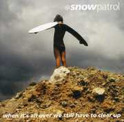 When It's All Over We Still Have to Clear Up , Snow Patrol