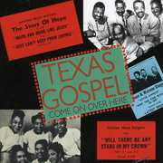 Texas Gospel: Come On Over Here