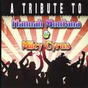 A Tribute To Hannah Montana and Miley Cyrus