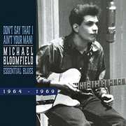 Don't Say That I Ain't Your Man [Import] , Michael Bloomfield