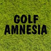 Golf Amnesia