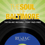 Soul Of Baltimore: Ru-jac Records Story 1963-1980 , Various Artists