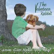 Velveteen Rabbit: Love Can Make You Real
