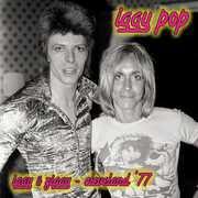 Iggy and Ziggy: Cleveland 77 , Iggy Pop