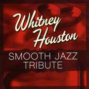 Smooth Jazz tribute to Whitney Houston , Smooth Jazz Tribute