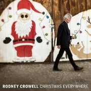 Christmas Everywhere , Rodney Crowell