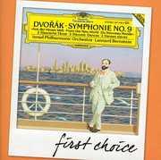 First Choice: Symphony No 9 New World: 3 Slavonic , Leonard Bernstein