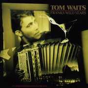 Frank's Wild Years , Tom Waits