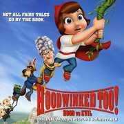 Hoodwinked Too!: Hood Vs. Evil (Original Soundtrack)
