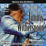 The Very Best Of Jimmy Witherspoon: Miss Miss Mistreater