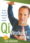 Qi Workout Am /  Pm , Lee Holden