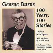 George Burns: 100 Years 100 Stories , John Byner