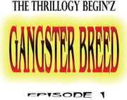 Gangster Breed (Episode 1: The Thrillogy Begins)