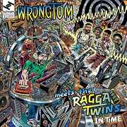 In Time , Wrongtom Meets The Ragga Twins