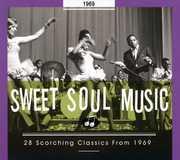Sweet Soul Music: 28 Scorching Classics 1969
