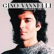 Gino Vannelli - Absolutely The Best , Gino Vannelli