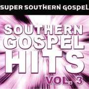 Super Southern Gospel Hits, Vol. 3