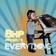 BHP Presents Everything