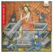 Passion & Resurrection , Stile Antico