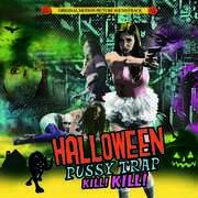 Halloween Pussytrap! Kill! Kill! (Original Soundtrack)
