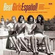 Beat Girls Espanol: 1960S She-Pop from Spain [Import]
