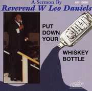 Put Down Your Whiskey Bottle