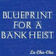 Blueprint for a Bank Heist