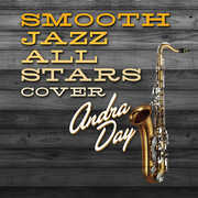 Smooth Jazz All Stars Cover Andra Day , The Smooth Jazz All Stars