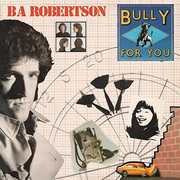 Bully For You: Expanded Edition [Import] , Ba Robertson
