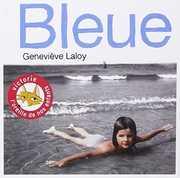 Bleue [Import] , Genevieve Laloy