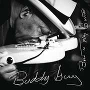 Born to Play Guitar , Buddy Guy