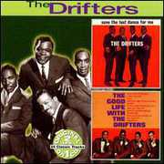 Save The Last Dance For Me/ The Good Life With The Drifters