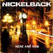 Here and Now , Nickelback