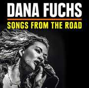 Songs from the Road , Dana Fuchs
