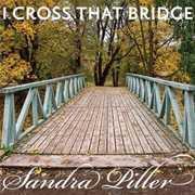 I Cross That Bridge