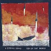 Top Of The World , 6 String Drag