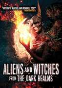 Aliens & Witches From The Dark Realms