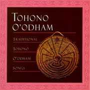 Traditional Tohono O'odham Songs /  Various