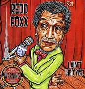 Ain't Lied Yet , Redd Foxx