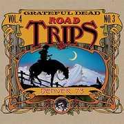 Road Trips 4 No. 3--denver '73 , The Grateful Dead