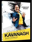 Anthony Kavanagh Joue a Domicile [Import]