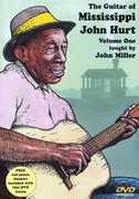The Guitar of Mississippi John Hurt: Volume 1 , John Miller