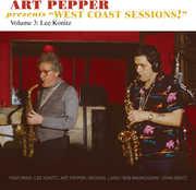 "Art Pepper Presents ""West Coast Sessions"" Volume 3: Lee Konitz , Art Pepper"