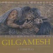 Gilgamesh-A Verse Play