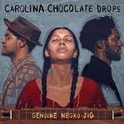 Genuine Negro Jig , The Carolina Chocolate Drops